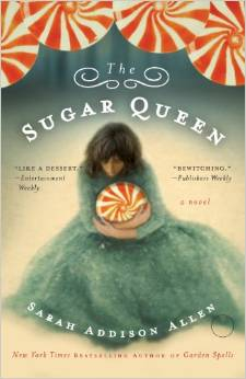 The Sugar Queen, by Sarah Addison Allen, available at amazon.com